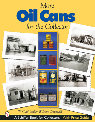 More Oil Cans for the Collector - Miller, W Clark