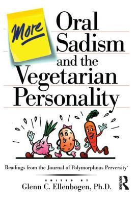 More Oral Sadism and the Vegetarian Personality - Ellenbogen, Glenn