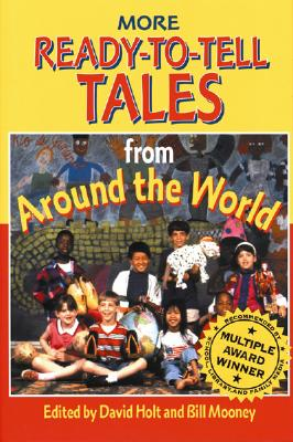 More Ready-To-Tell Tales: From Around the World - Holt, David (Editor), and Mooney, Bill (Editor)