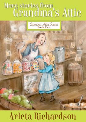 More Stories from Grandma's Attic - Richardson, Arleta