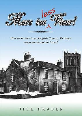 More Tea Less Vicar! - Fraser, Jill