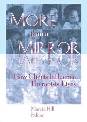 More Than a Mirror - Hill, Marcia, PhD (Editor)