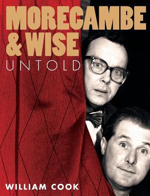 Morecambe and Wise Untold - Cook, William