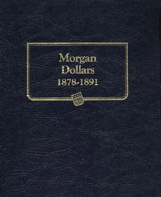 Morgan Dollars, 1878-1891 - Whitman Coin Products (Manufactured by)