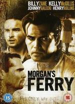 Morgan's Ferry - Sam Pillsbury