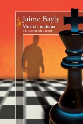 Moriras Manana: 1 el Escritor Sale A Matar - Bayly, Jaime