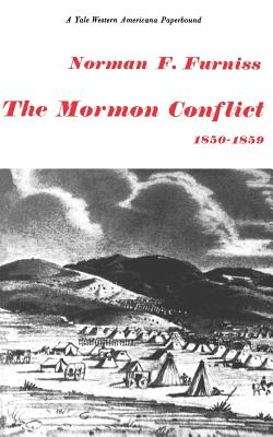 Mormon Conflict: 1850-1859 - Furniss, Norman F