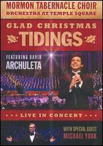 Mormon Tabernacle Choir/David Archuleta/Michael York: Glad Christmas Tidings