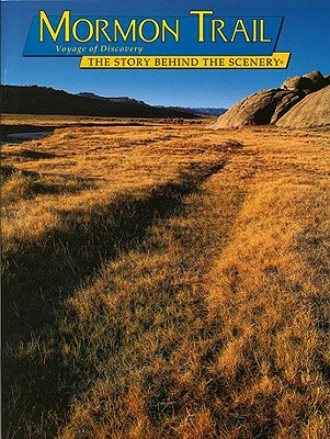 Mormon Trail: The Story Behind the Scenery - Kimball, Stanley Buchholz, and Kimball, Violet T, and Ladd, Gary (Photographer)