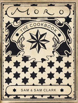 Moro the Cookbook - Clark, Samuel, and Clark, Samantha