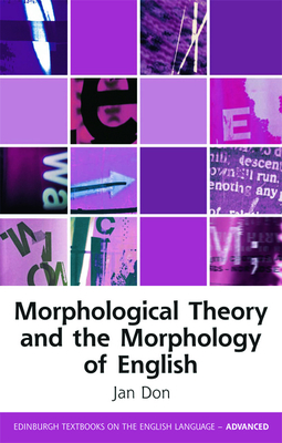 Morphological Theory and the Morphology of English - Don, Jan