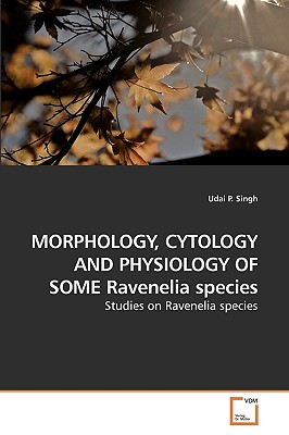 Morphology, Cytology and Physiology of Some Ravenelia Species - Singh, Udai P