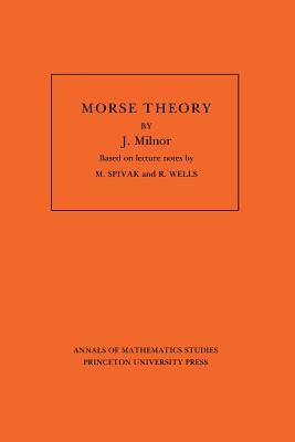 Morse Theory. (Am-51), Volume 51 - Milnor, John