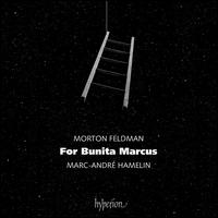 Morton Feldman: For Bunita Marcus - Marc-André Hamelin (piano)