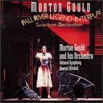 Morton Gould: Fall River Legend; Interplay