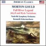 Morton Gould: Fall River Legend; Jekyll and Hyde Variations
