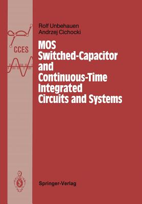Mos Switched-Capacitor and Continuous-Time Integrated Circuits and Systems: Analysis and Design - Unbehauen, Rolf, and Cichocki, Andrzej