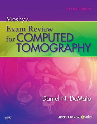 Mosby's Exam Review for Computed Tomography - Demaio, Daniel N