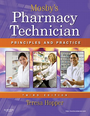 Mosby's Pharmacy Technician: Principles and Practice - Hopper, Teresa