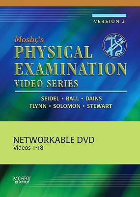 Mosby's Physical Examination Video Series: Set of 18 DVDs (Networkable Version) - Seidel, Henry M, and Ball, Jane W, and Dains, Joyce E