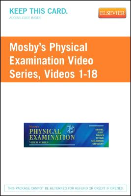 Mosby's Physical Examination Video Series (User Guide and Access Code): Online Version, Videos 1-18 - Seidel, Henry M, and Ball, Jane W, and Dains, Joyce E