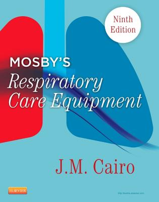 Mosby's Respiratory Care Equipment - Cairo, J. M.
