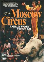 Moscow Circus: Animals Under the Big Top -