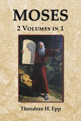 Moses: 2 Volumes in 1 - Epp, Theodore H