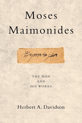 Moses Maimonides: The Man and His Works - Davidson, Herbert