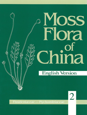 Moss Flora of China, Volume 2: Fissidentaceae-Ptychomitriaceae - Xing-Jiang, Li (Editor), and Crosby, Marshall (Editor), and He, Si (Editor)