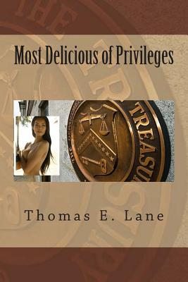 Most Delicious of Privileges - Lane, Thomas E