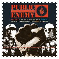 Most of My Heroes Still Don't Appear on No Stamp - Public Enemy