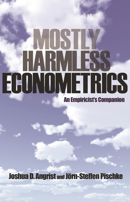 Mostly Harmless Econometrics: An Empiricist's Companion - Angrist, Joshua D