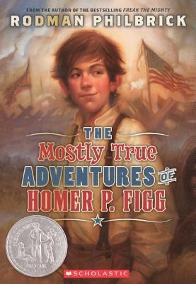 Mostly True Adventures of Homer P. Figg - Philbrick, Rodman, and Philbrick, W R