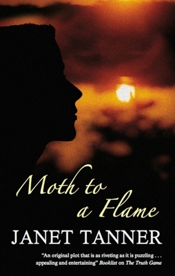 Moth to a Flame - Tanner, Janet