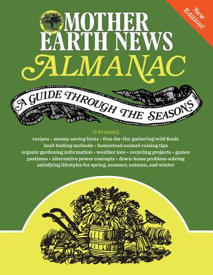 Mother Earth News Almanac: A Guide Through the Seasons - Mother Earth News