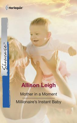 Mother in a Moment/Millionaire's Instant Baby - Leigh, Allison