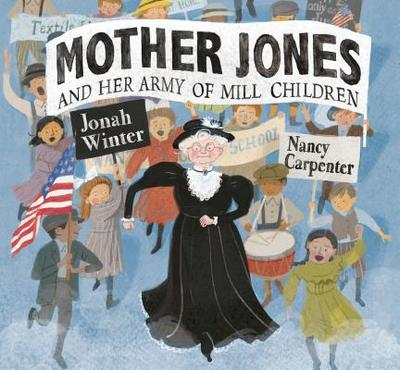 Mother Jones and Her Army of Mill Children - Winter, Jonah