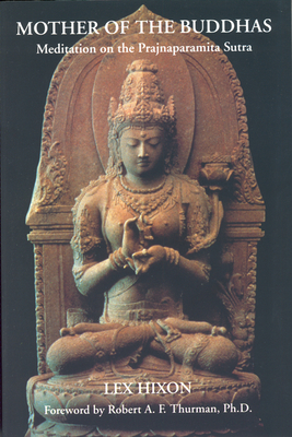 Mother of the Buddhas: Meditations on the Prajnaparamita Sutra - Hixon, Lex