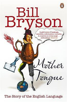 Mother Tongue: The Story of the English Language - Bryson, Bill