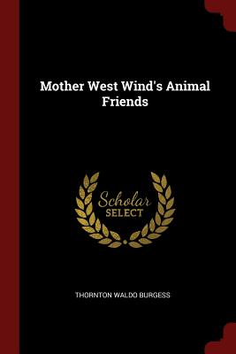 Mother West Wind's Animal Friends - Burgess, Thornton Waldo