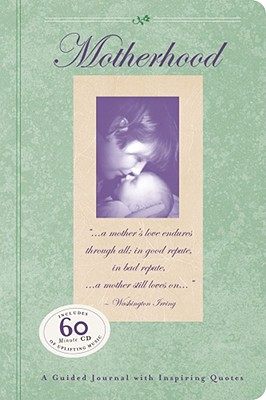 Motherhood: A Guided Journal with Inspiring Quotes - Hurley, Christin