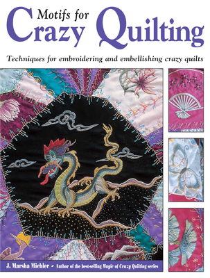 Motifs for Crazy Quilting - Michler, J Marsha