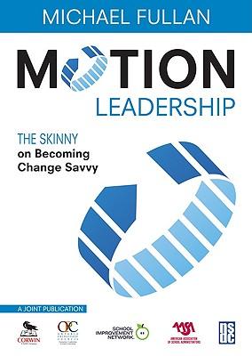 Motion Leadership - Fullan, Michael (Editor)