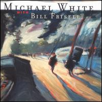 Motion Picture - Michael White with Bill Frisell