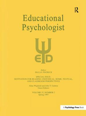 Motivation for Reading: Individual, Home, Textual, and Classroom Perspectives: A Special Issue of Educational Psychologist - Wigfield, Allan (Editor)