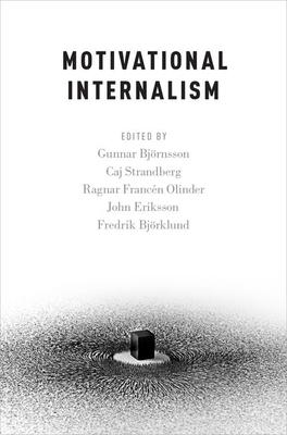 Motivational Internalism - Bjornsson, Gunnar (Editor)