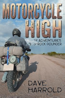 Motorcycle High: The Adventures of Rock Pounder - Harrold, Dave