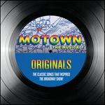 Motown the Musical: Originals ? The Classic Songs That Inspired the Broadway Show