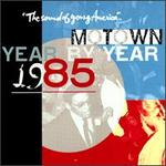 Motown Year By Year: The Sound of Young America, 1985